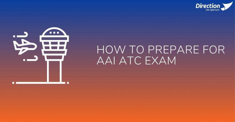How To Prepare For AAI-ATC Exam
