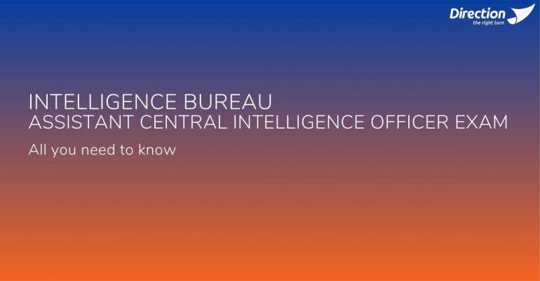 Intelligence Bureau Assistant Central Intelligence Officer