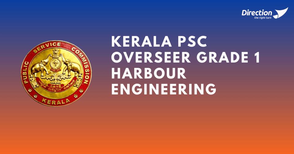 Kerala PSC Overseer/Draftsman Grade 1 Harbour Engineering Notification 2021