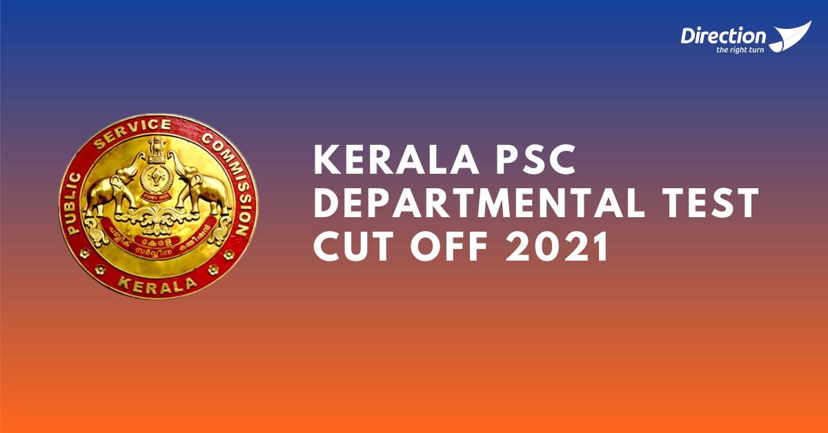 Kerala PSC Departmental Test Cut off 2021