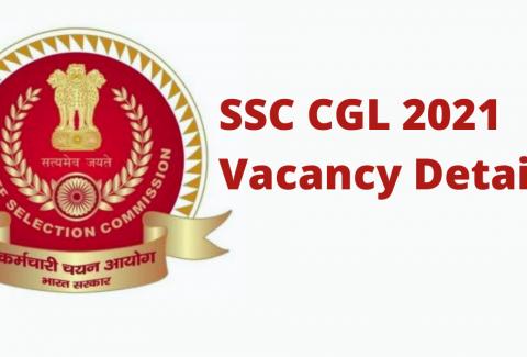 SSC CGL 2021 Vacancy Details