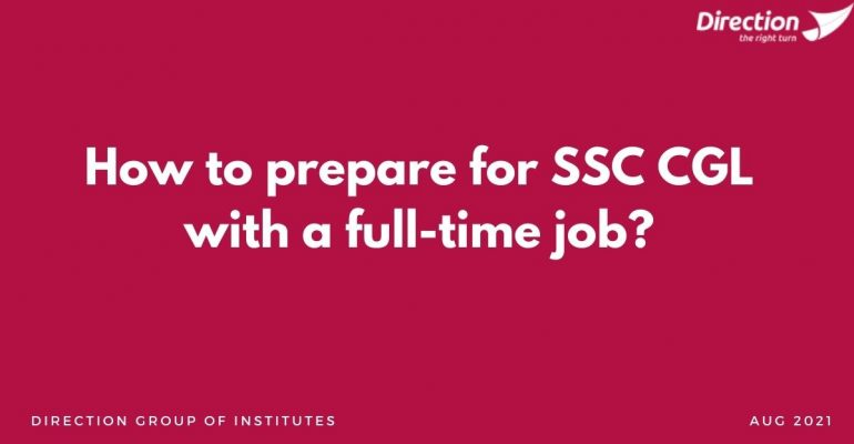 How to prepare for SSC CGL with a full-time job