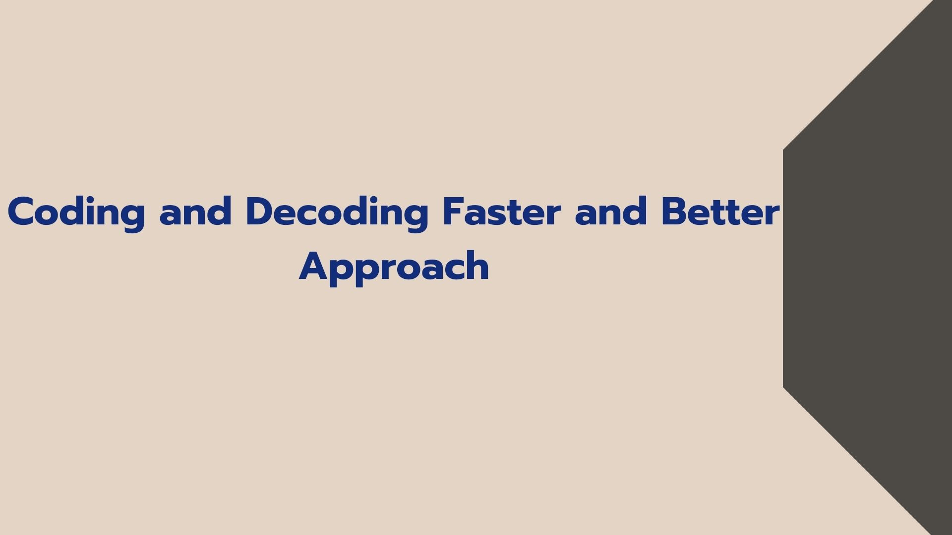 Coding and Decoding Faster and Better Approach (1)