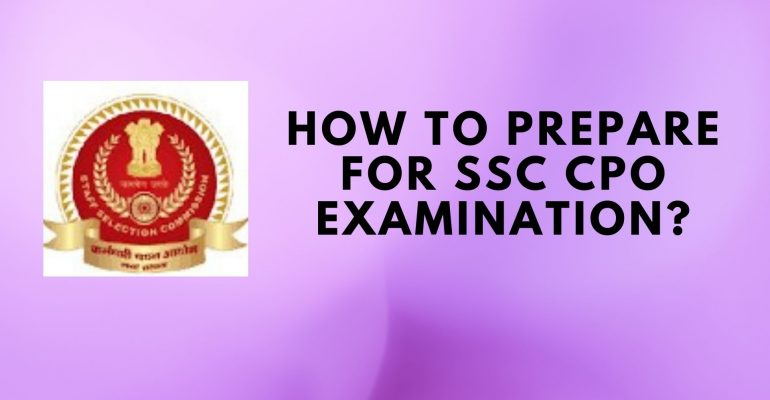 How to Prepare for SSC CPO examination