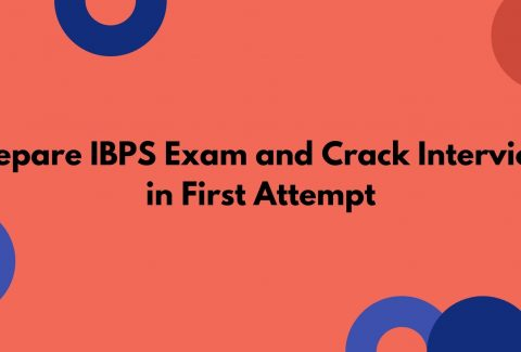 Prepare IBPS Exam and Crack Interview in First Attempt
