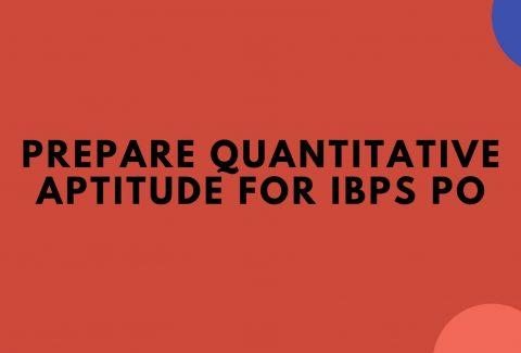Prepare Quantitative Aptitude for IBPS PO