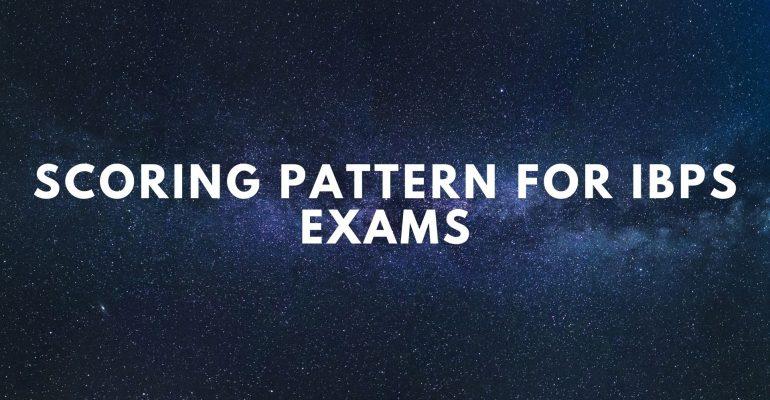 Scoring Pattern for IBPS exams