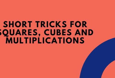 Short Tricks for Squares, Cubes and Multiplications