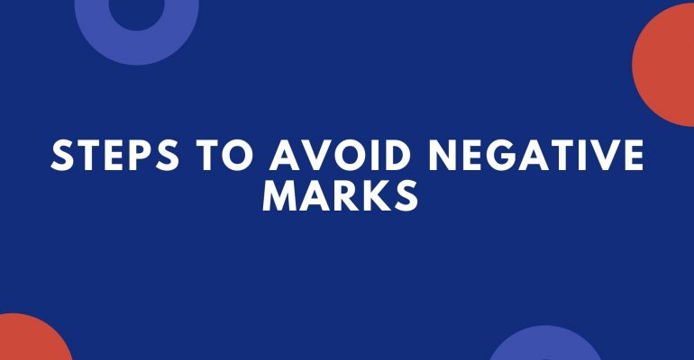 Steps to Avoid Negative Marks