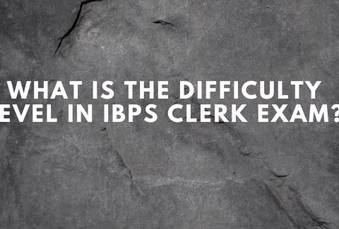 What is the Difficulty level in IBPS Clerk Exam