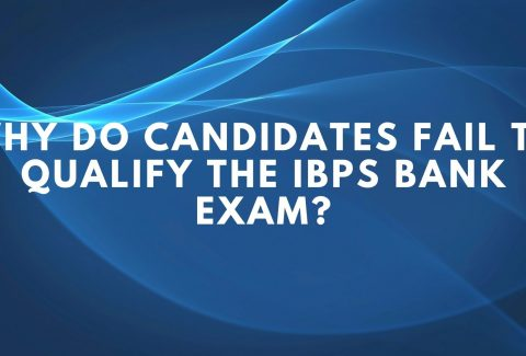 Why do candidates fail to qualify the IBPS Bank Exam